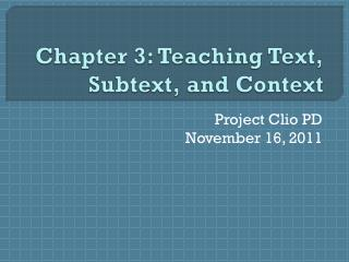 Chapter 3: Teaching Text, Subtext, and Context