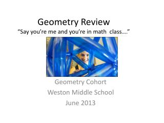 "Geometry Review ""Say you're me and you're in math  class…."""