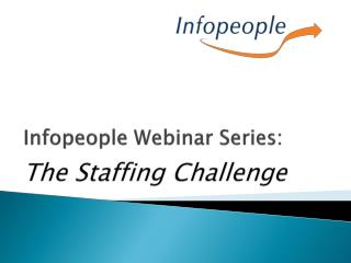 Infopeople Webinar Series: The Staffing Challenge