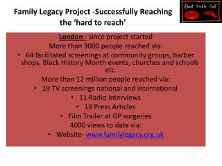 Family Legacy Project -Successfully Reaching  the 'hard to reach'