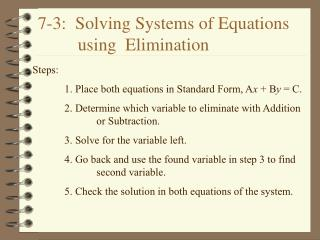 7-3:  Solving Systems of Equations          using  Elimination