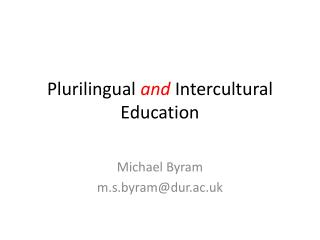 Plurilingual  and  Intercultural Education