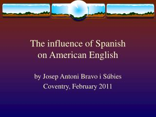 The influence of Spanish on American English