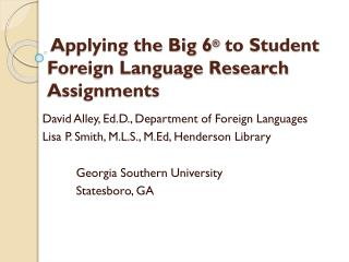 Applying the Big 6 ®  to Student Foreign Language Research Assignments