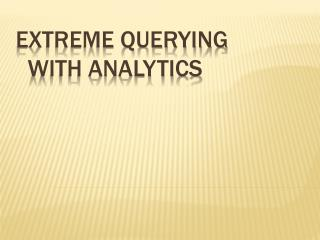 Extreme Querying   With analytics