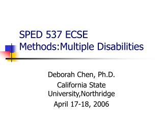 SPED 537 ECSE Methods:Multiple Disabilities