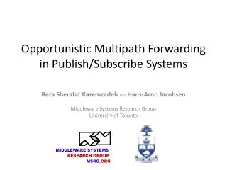 Opportunistic Multipath Forwarding in Publish/Subscribe Systems