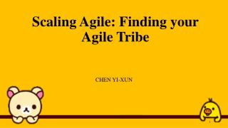 Scaling Agile: Finding your  Agile  Tribe