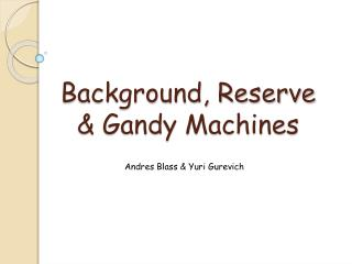 Background, Reserve & Gandy Machines