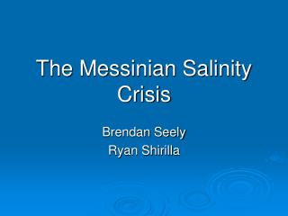 The Messinian Salinity Crisis