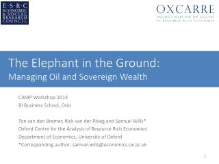 The  Elephant in the Ground: Managing Oil and Sovereign Wealth