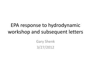 EPA response to hydrodynamic workshop and subsequent letters