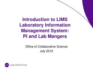 Introduction to LIMS   Laboratory Information Management System: PI and Lab Mangers