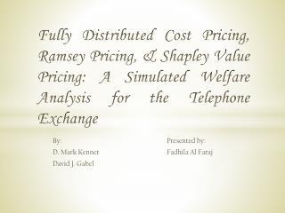 By:Presented by: D. Mark Kennet Fadhila Al Faraj David J. Gabel