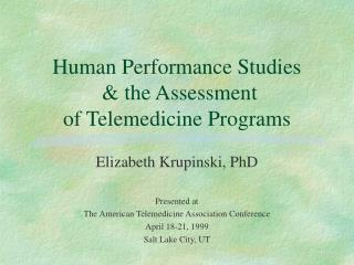 Human Performance Studies  & the Assessment  of Telemedicine Programs