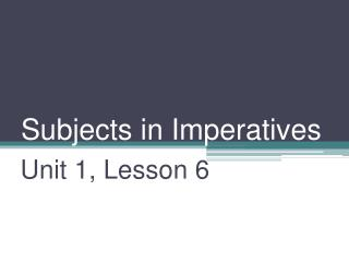 Subjects in Imperatives