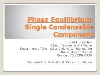 Phase Equilibrium : Single Condensable Component