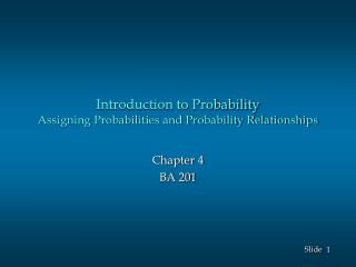 Introduction to Probability Assigning Probabilities and Probability Relationships