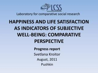HAPPINESS AND LIFE SATISFACTION AS INDICATORS OF SUBJECTIVE WELL-BEING: COMPARATIVE PERSPECTIVE