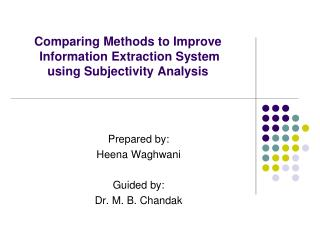 Comparing Methods to Improve  Information Extraction System  using Subjectivity Analysis