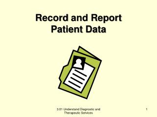 Record  and Report Patient  Data