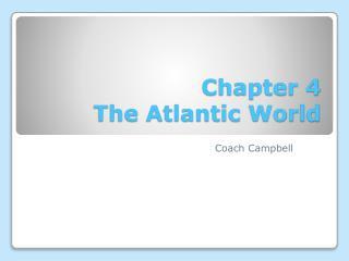 Chapter 4 The Atlantic World