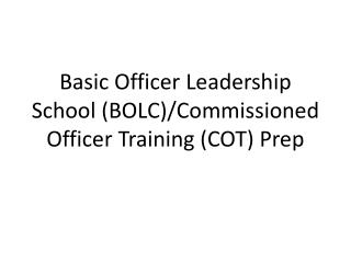 Basic Officer Leadership School (BOLC)/Commissioned Officer Training (COT) Prep