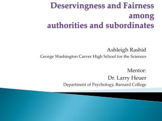 Deservingness and Fairness among  authorities and subordinates