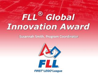 FLL ®  Global Innovation Award
