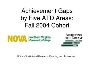 Achievement Gaps  by Five ATD Areas:  Fall  2004  Cohort