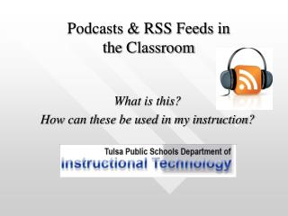 Podcasts & RSS Feeds in the Classroom