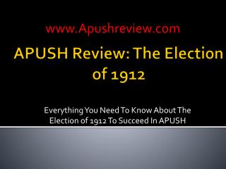 APUSH Review: The Election of 1912
