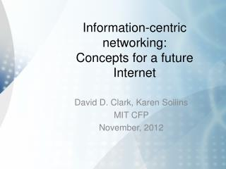 Information-centric  networking: Concepts for a future Internet