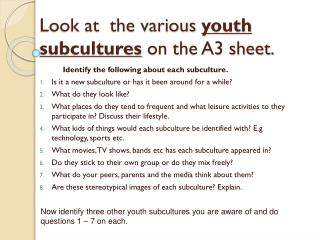 Look at  the various  youth subcultures  on the A3 sheet.