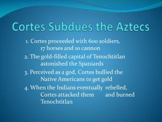 Cortes Subdues the Aztecs