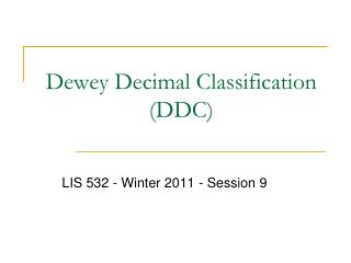 Dewey Decimal Classification (DDC )