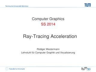 Computer Graphics SS  2014 Ray-Tracing Acceleration