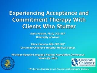 Experiencing Acceptance and Commitment Therapy With  Clients  Who Stutter