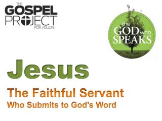 Jesus The Faithful Servant Who Submits to God's Word