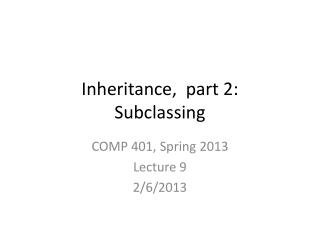 Inheritance,  part 2:  Subclassing
