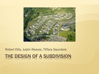 THE DESIGN OF A SUBDIVISION