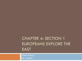 Chapter 4: Section 1 Europeans Explore the East