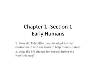 Chapter 1- Section 1 Early Humans