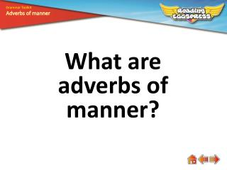 What are adverbs of manner?