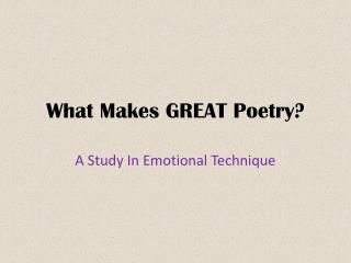 What Makes GREAT  Poetry?