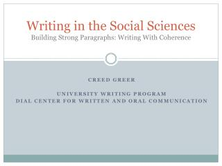 Writing in the Social Sciences Building Strong Paragraphs: Writing With Coherence