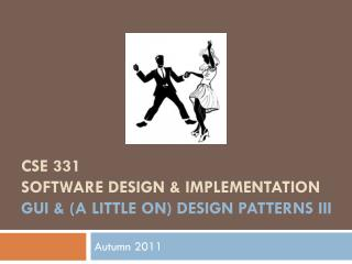 CSE 331 Software Design & Implementation GUI & (a little on) design  patterns  iII
