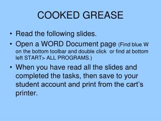 COOKED GREASE