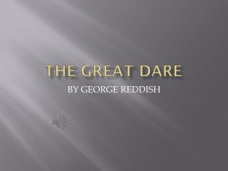 The great dare
