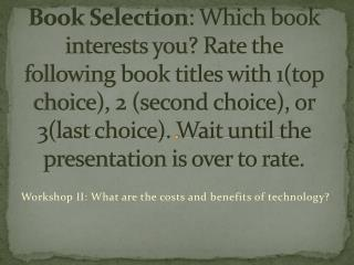 Workshop II: What are the costs and benefits of technology?